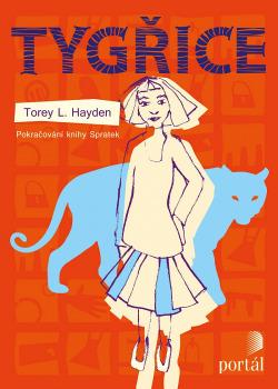 BELETRIE: Tygřice: Torey L. Hayden