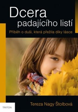 BELETRIE: Dcera padajícího listí: Tereza Nagy Štolbová