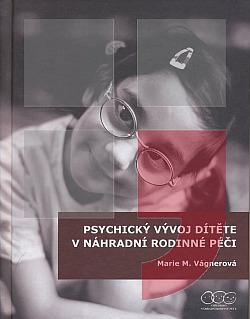 ODBORNÁ LITERATURA: Psychický vývoj dítěte v náhradní rodinné péči: Marie Vágnerová