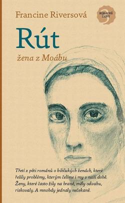 ROZVOJOVÁ LITERATURA: Rút- žena z Moábu: Francine Rivers