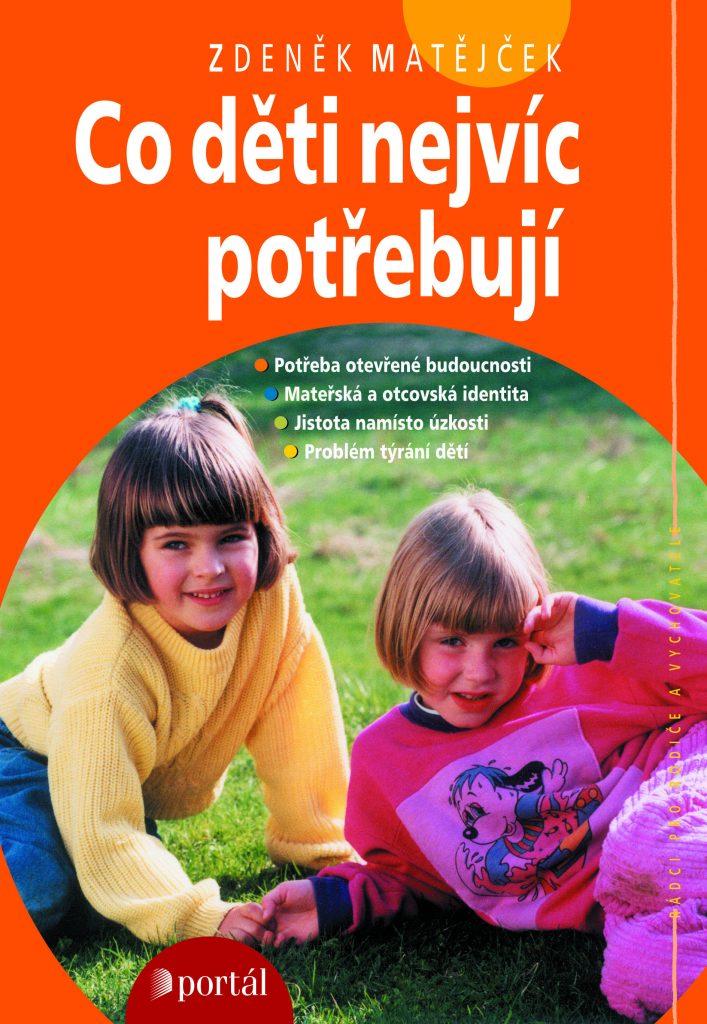 ODBORNÁ LITERATURA: Co děti nejvíc potřebují: Zdeněk Matějček