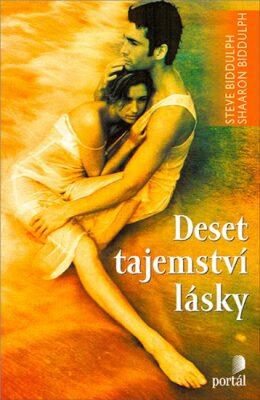 ROZVOJOVÁ LITERATURA: Deset tajemství lásky: Steve Biddulph, Shaaron Biddulph