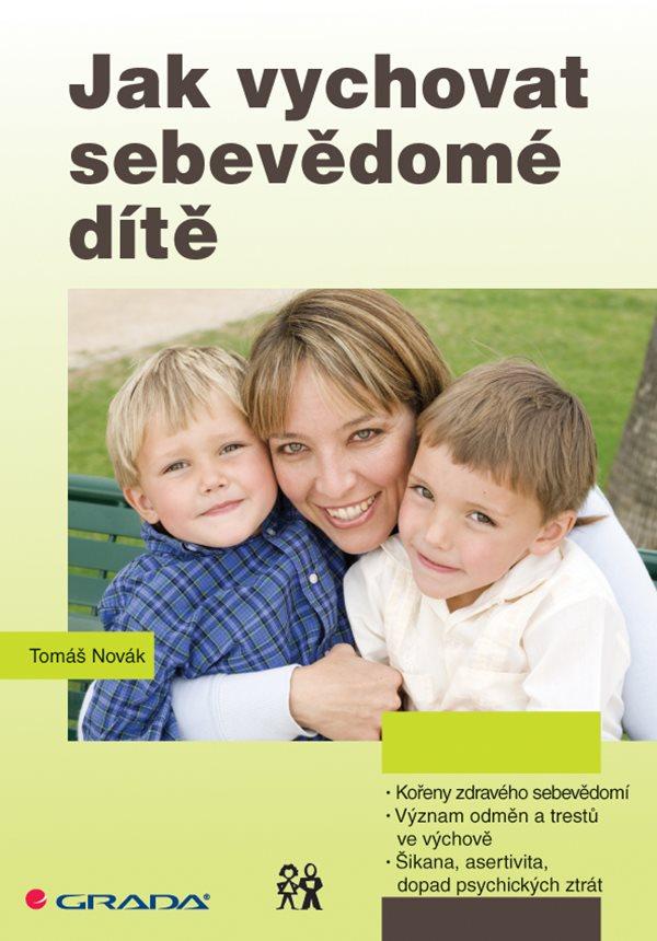 ODBORNÁ LITERATURA: Jak vychovat sebevědomé dítě: Tomáš Novák