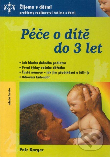ODBORNÁ LITERATURA: Péče o dítě do 3 let: Petr Karger