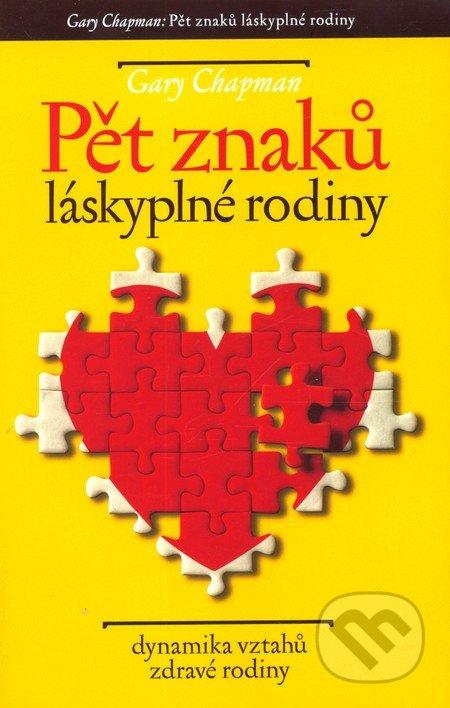 ROZVOJOVÁ LITERATURA: Pět znaků láskyplné rodiny: Gary Chapman