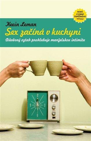 ROZVOJOVÁ LITERATURA: Sex začíná v kuchyni: Kevin Leman