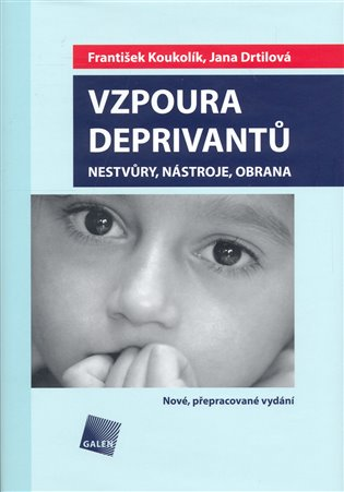 ODBORNÁ LITERATURA: Vzpoura deprivantů: František Koukolík, Jana Drtilová