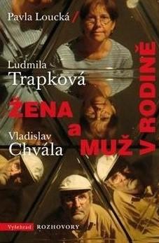 ODBORNÁ LITERATURA: Žena a muž v rodině: Pavla Loucká, Vladislav Chvála, Ludmila Trapková